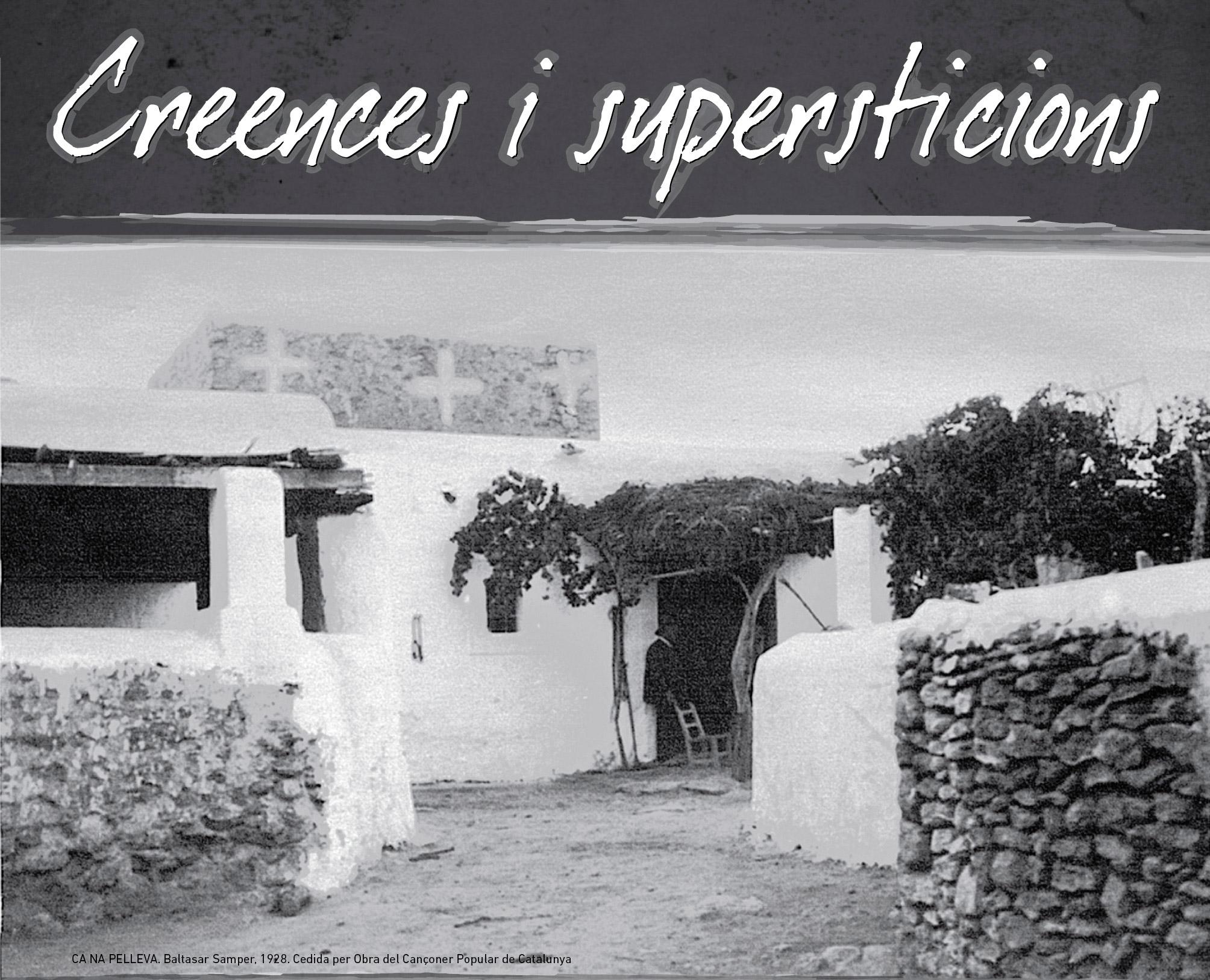 CREENCES I SUPERTICIONS.  XVIII Jornades de Cultura Popular de les Illes Pitiüses